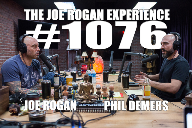 The Joe Rogan Experience #1076 - Phil Demers