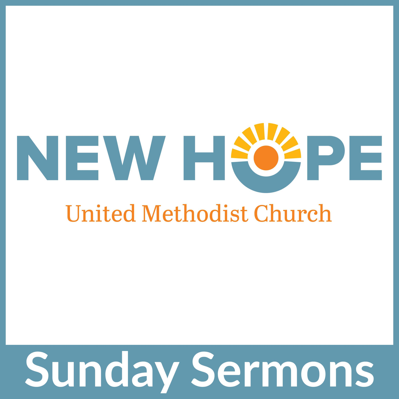 New Hope UMC Sunday Sermon Podcast