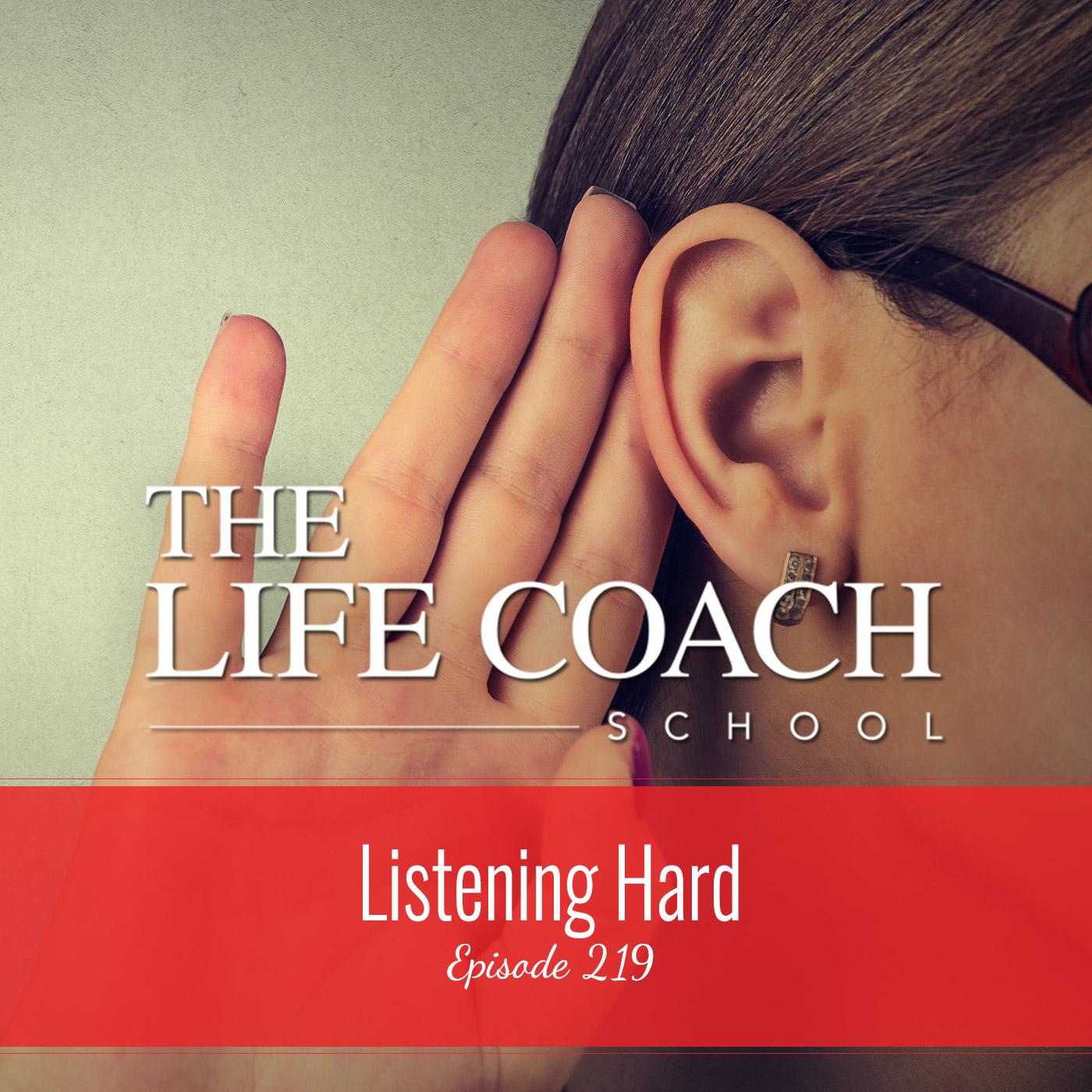 Ep #219: Listening Hard