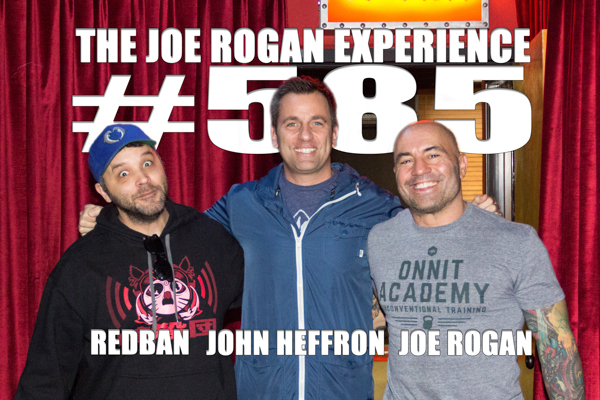 The Joe Rogan Experience #585 - John Heffron