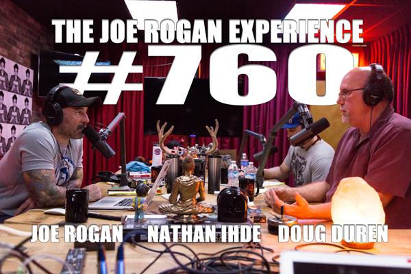 The Joe Rogan Experience #760 - Doug Duren & Nathan Ihde