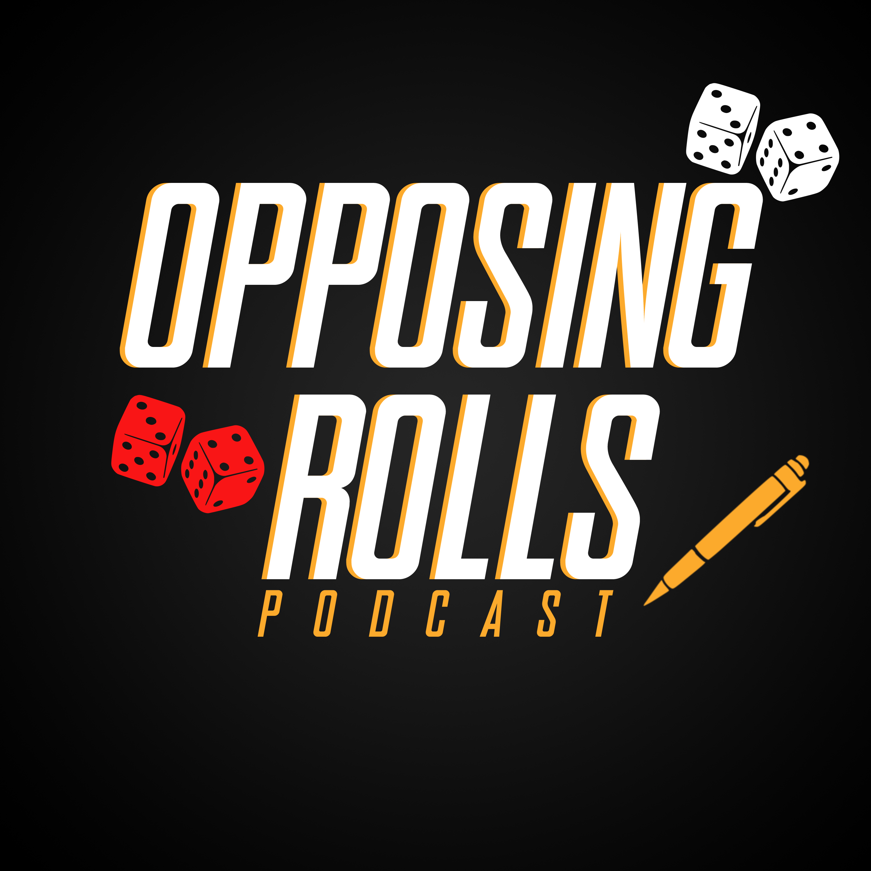 Opposing Rolls: An Almost Actual Play RPG Podcast | Listen