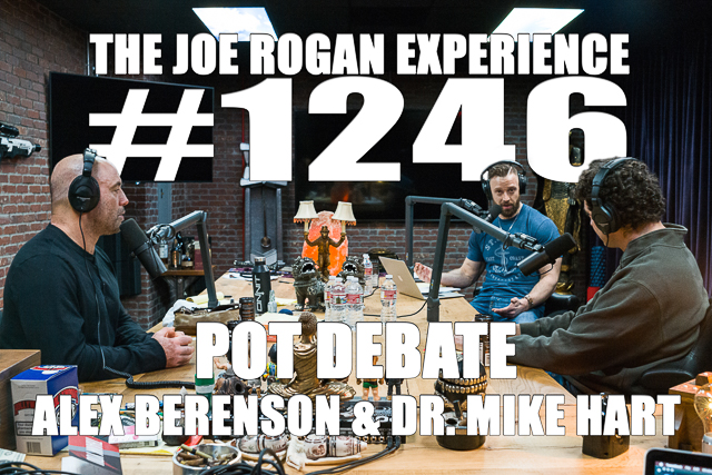 The Joe Rogan Experience #1246 - Pot Debate - Alex Berenson & Dr. Michael Hart