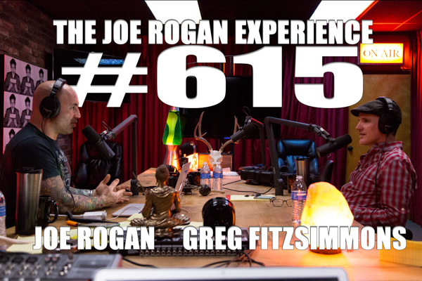 The Joe Rogan Experience #615 - Greg Fitzsimmons