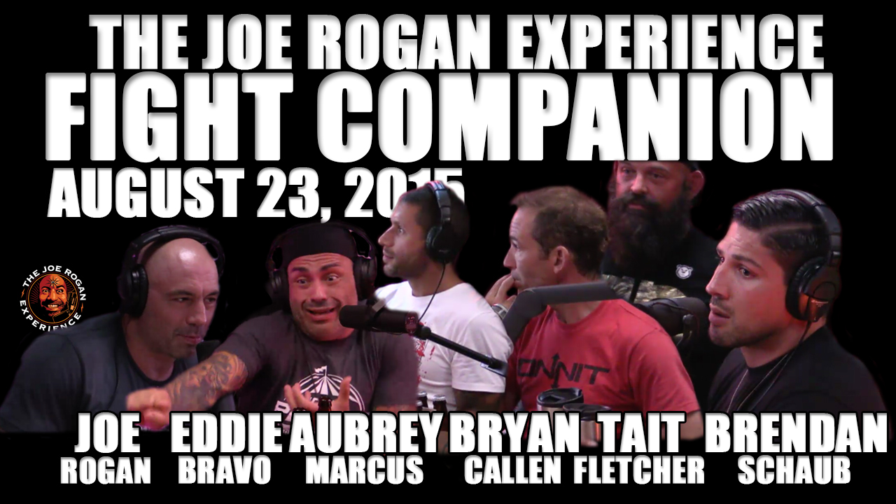 The Joe Rogan Experience Fight Companion - August 23, 2015