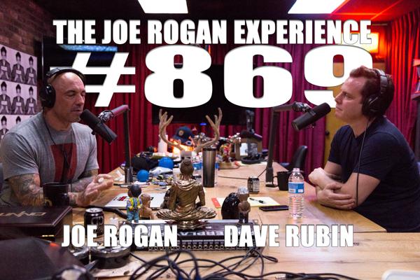 The Joe Rogan Experience #869 - Dave Rubin