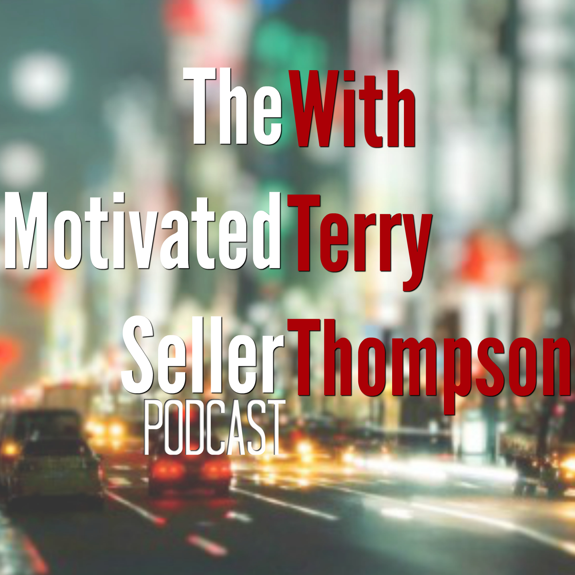 The Motivated Seller with Terry E Thompson | The Difference That Makes A Difference | A Podcast for B2B Sellers