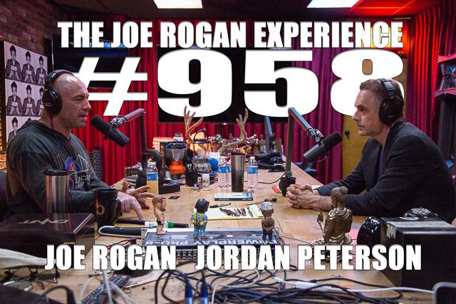 The Joe Rogan Experience #958 - Jordan Peterson