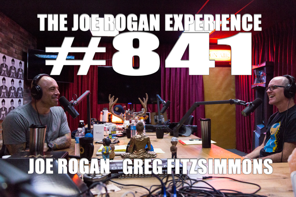 The Joe Rogan Experience #841 - Greg Fitzsimmons