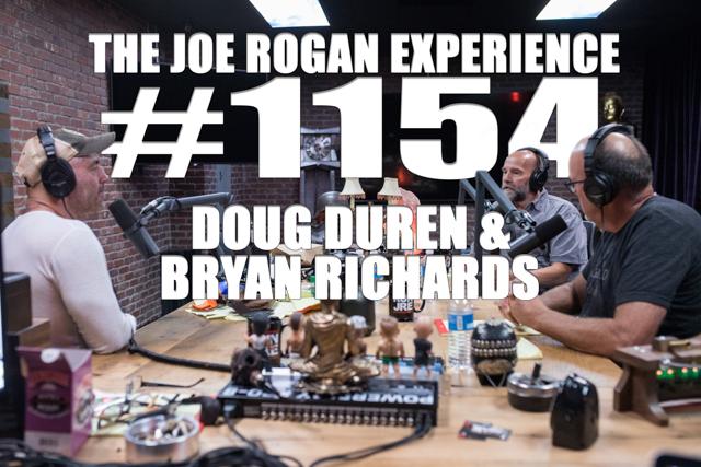 The Joe Rogan Experience #1154 - Doug Duren & Bryan Richards