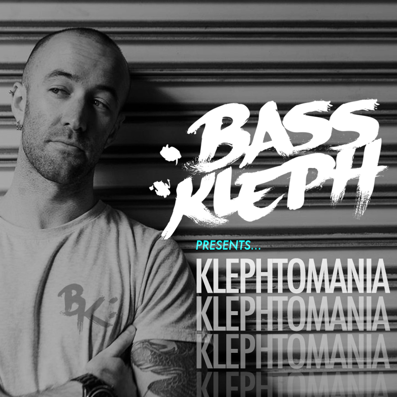 Klephtomania - The Bass Kleph podcast