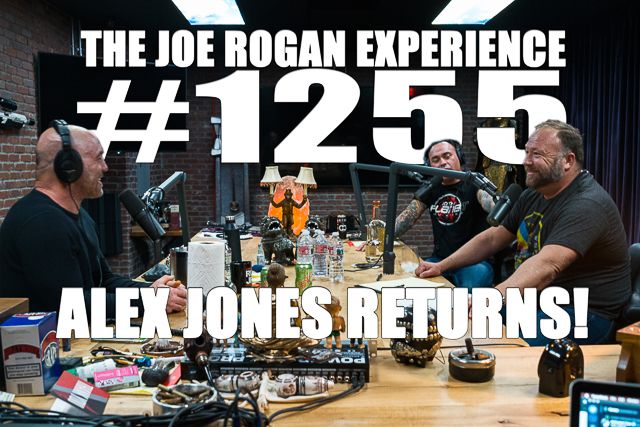 Transcription for #1255 - Alex Jones Returns! - The Joe Rogan