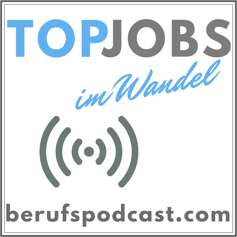 TopJobs im Wandel - DER Berufspodcast