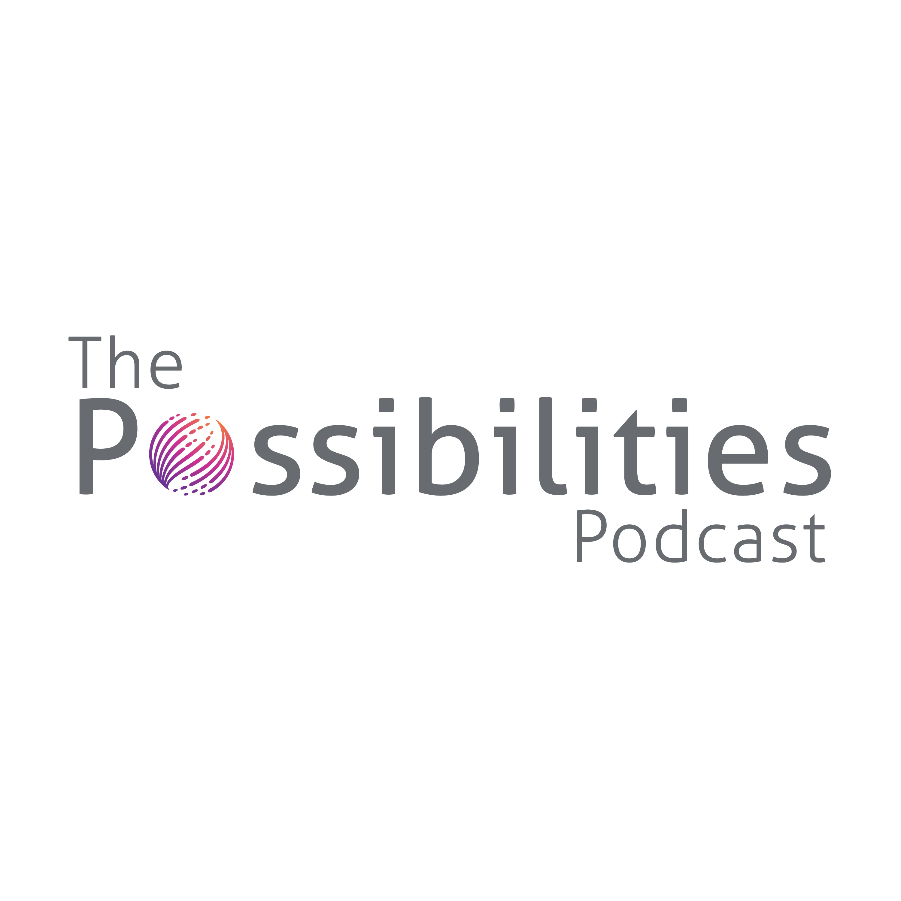 The Possibilities Podcast