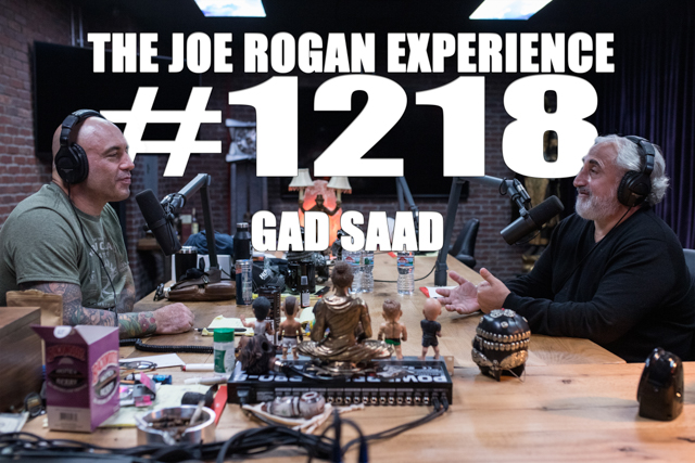 The Joe Rogan Experience #1218 - Gad Saad