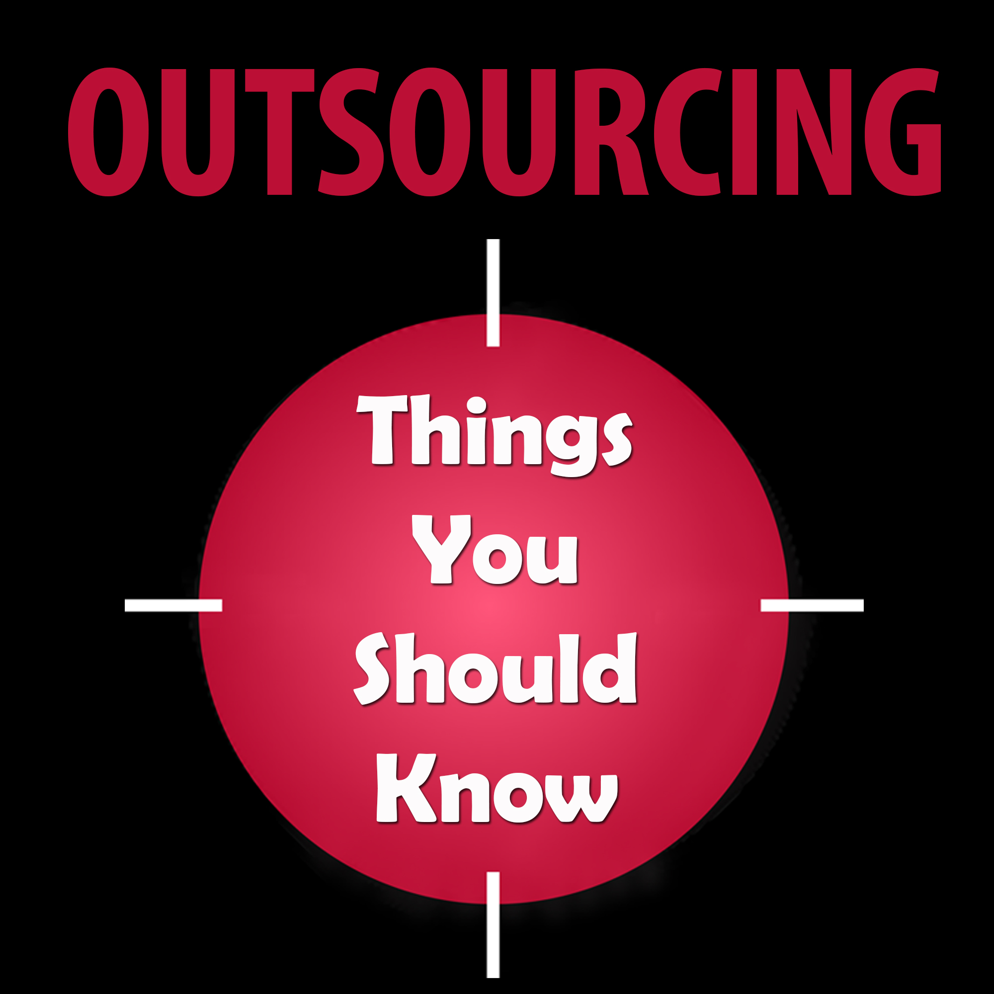 Outsourcing Things You Should Know