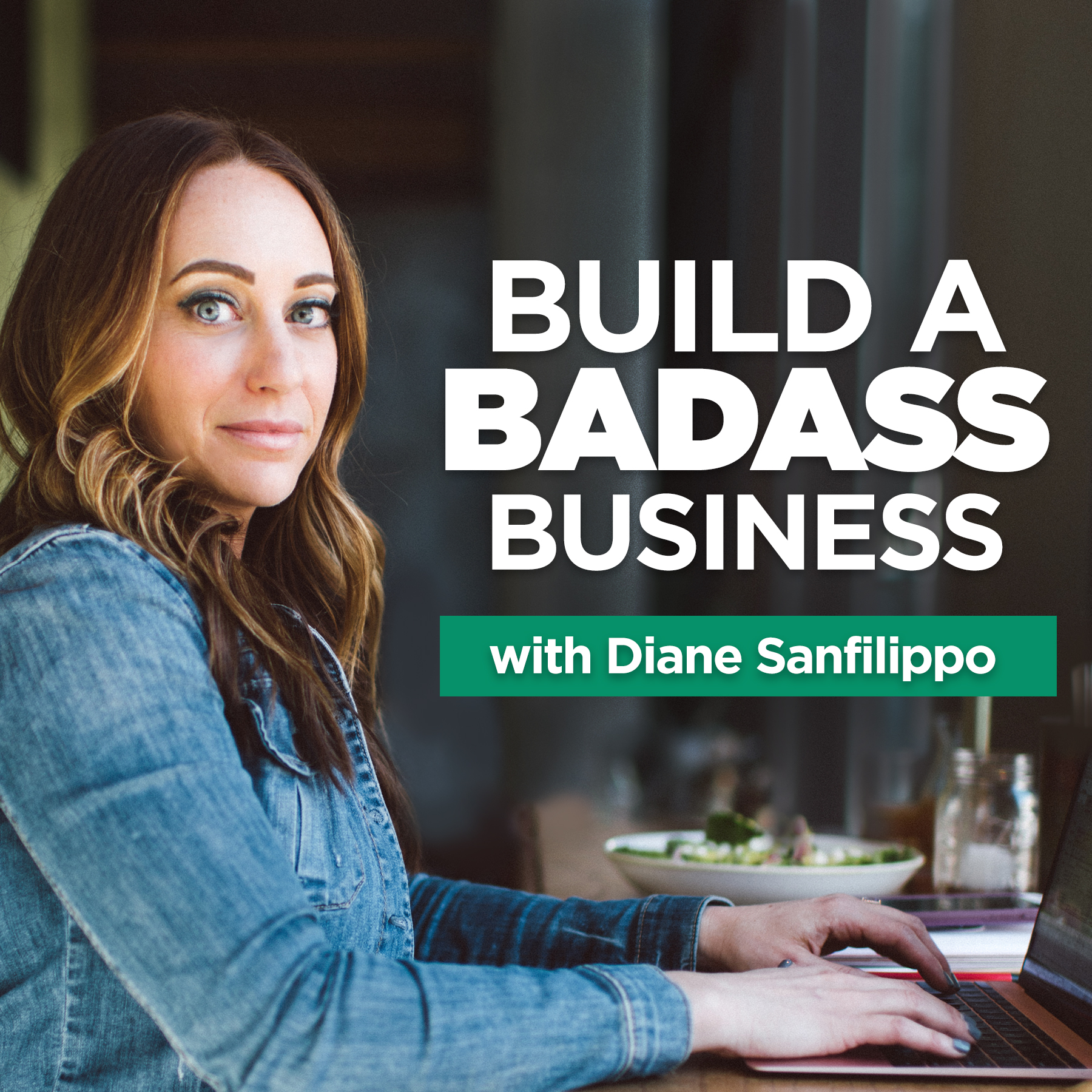 Build a Badass Business with Diane Sanfilippo