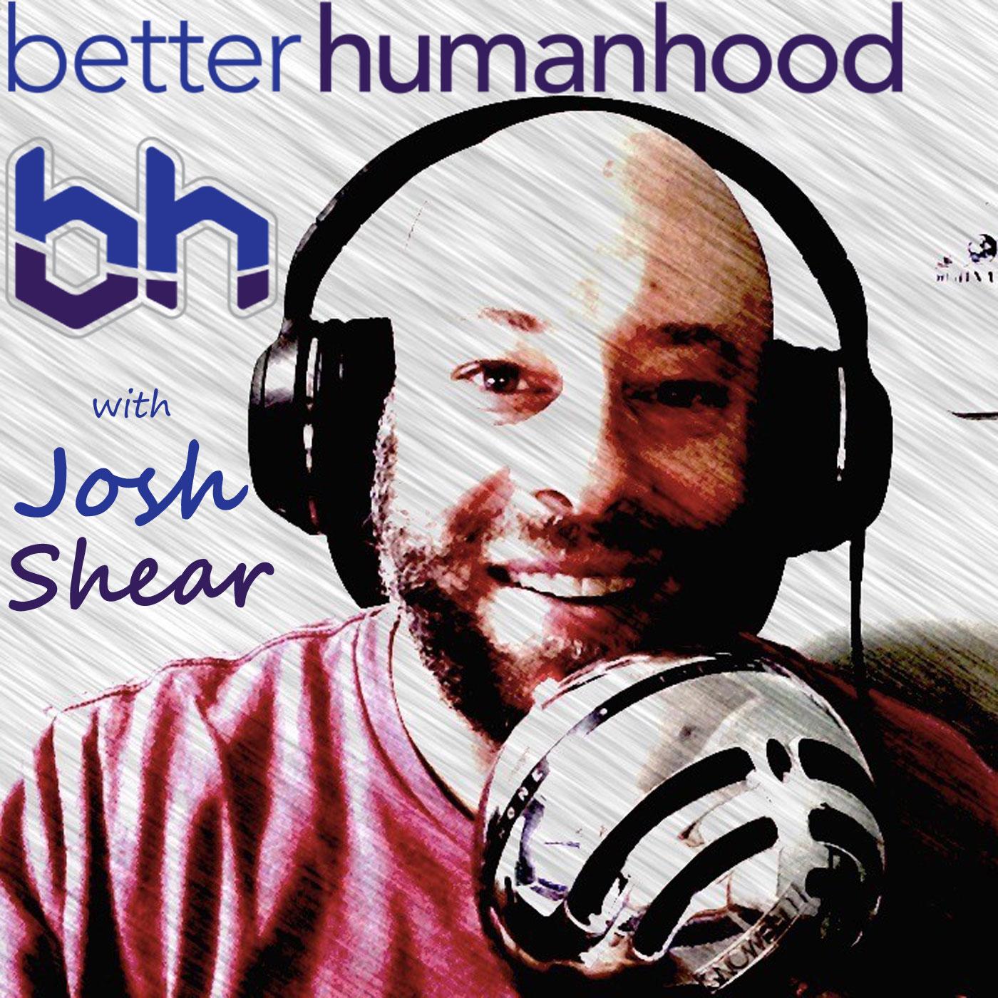 Better Humanhood