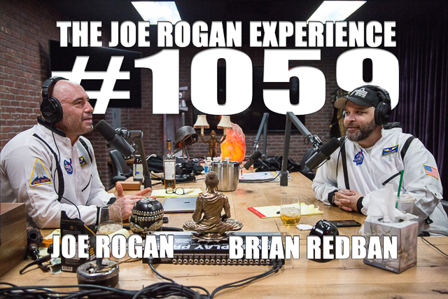 The Joe Rogan Experience #1059 - Brian Redban