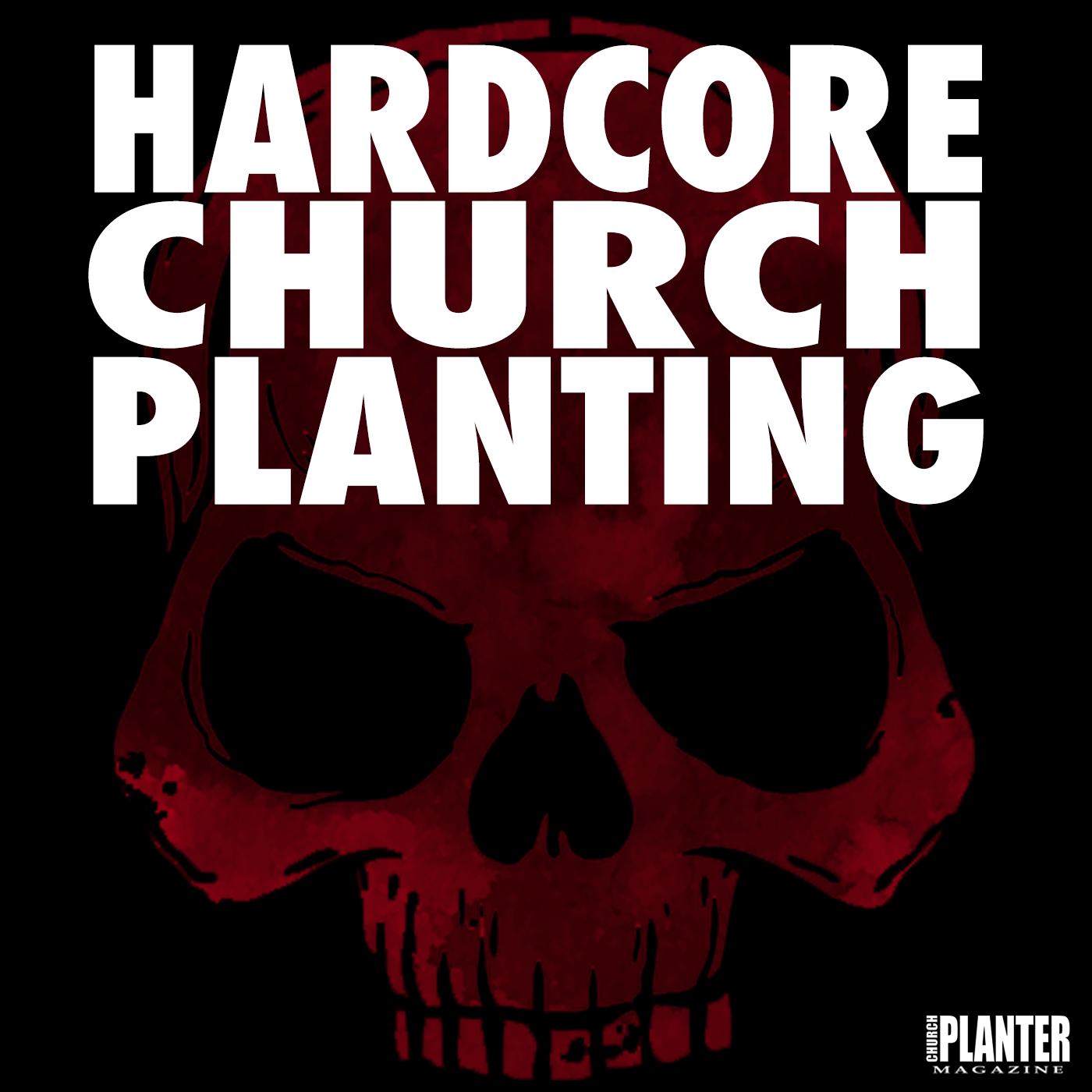 Hardcore Church Planting
