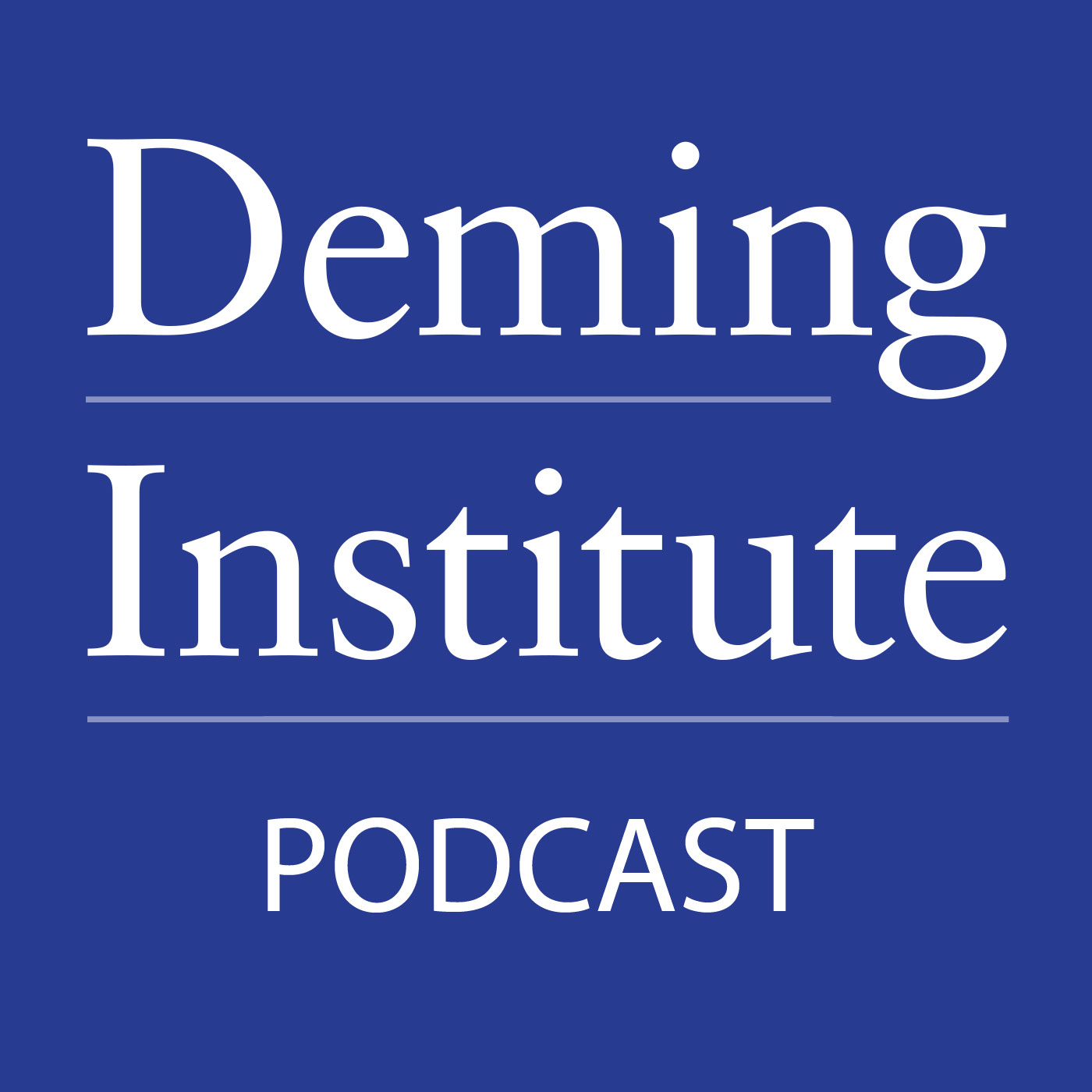 The W. Edwards Deming Institute® Podcast