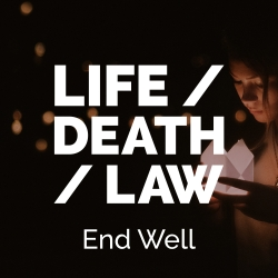End Well – Planning for a Better End of Life