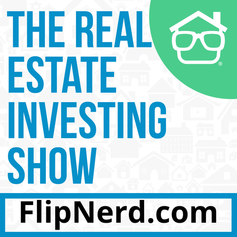 FlipNerd- The Real Estate Investing Show - Audio Version