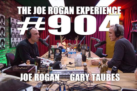 The Joe Rogan Experience #904 - Gary Taubes