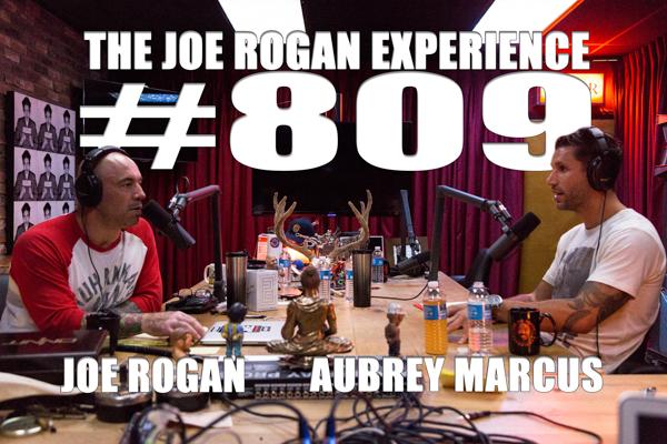 The Joe Rogan Experience #809 - Aubrey Marcus