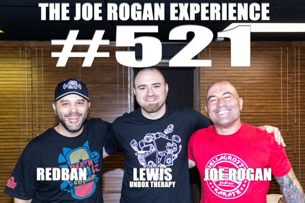 The Joe Rogan Experience #521 - Lewis, from Unbox Therapy