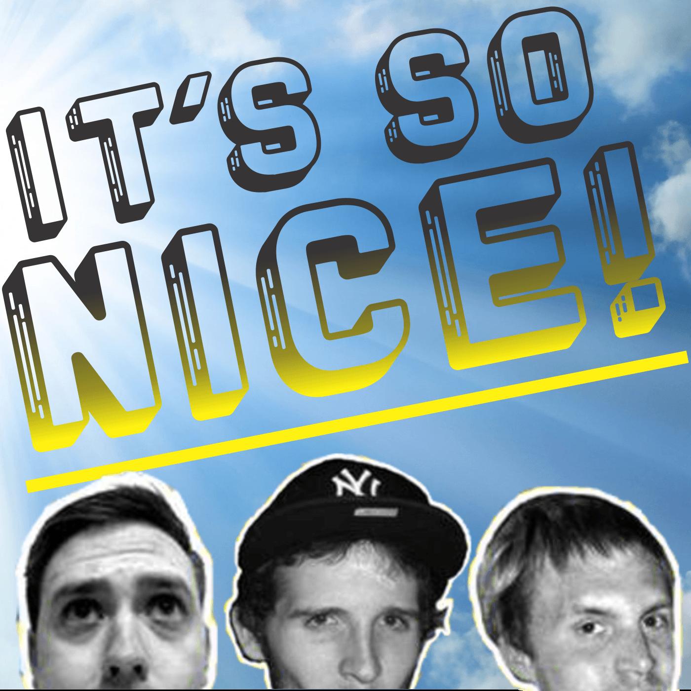 It's So Nice!