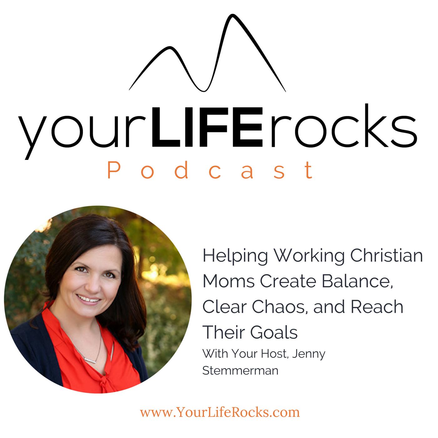 Your Life Rocks: Life Balance for Christian Working Moms