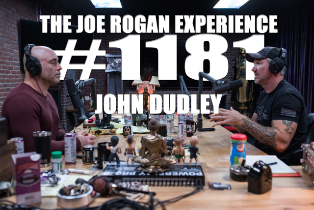 The Joe Rogan Experience #1181 - John Dudley