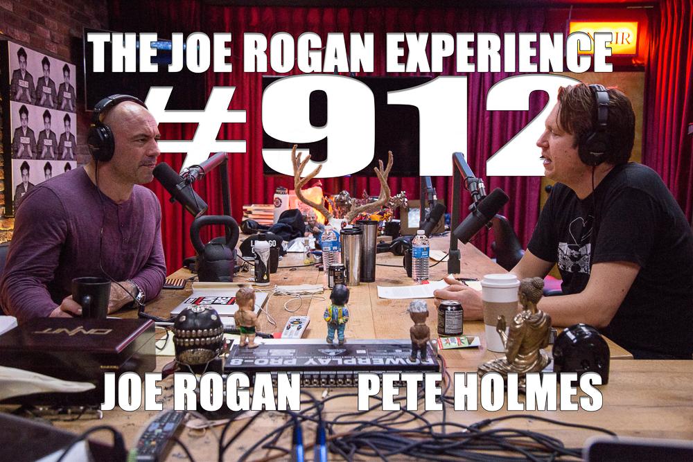 The Joe Rogan Experience #912 - Pete Holmes