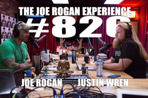 The Joe Rogan Experience #826 - Justin Wren