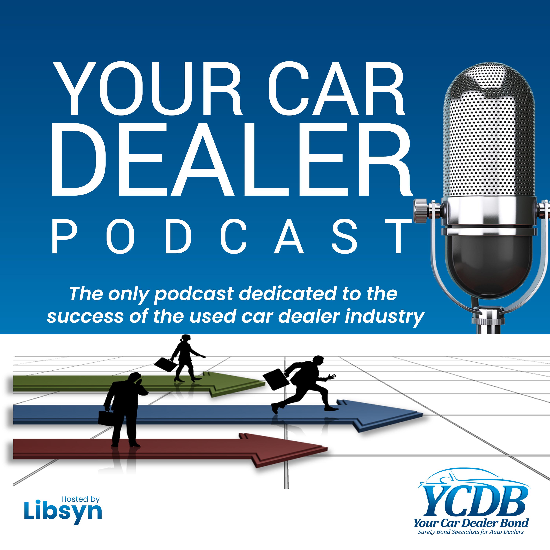 Your Car Dealer Podcast | Listen via Stitcher for Podcasts