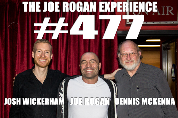 The Joe Rogan Experience #477 - Dennis McKenna & Joshua Wickerham