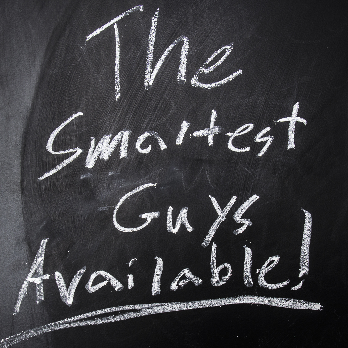 The Smartest Guys Available