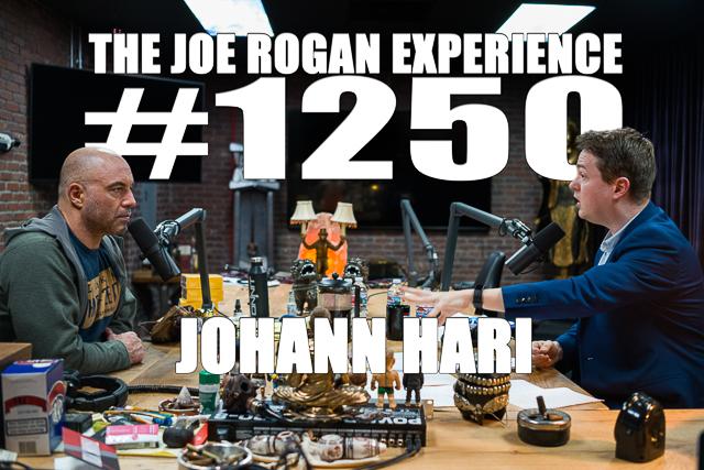 The Joe Rogan Experience #1250 - Johann Hari