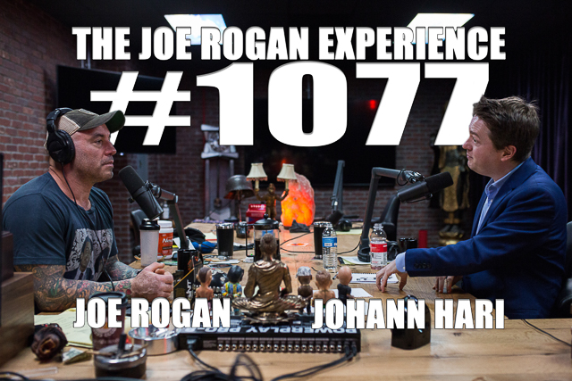 The Joe Rogan Experience #1077 - Johann Hari