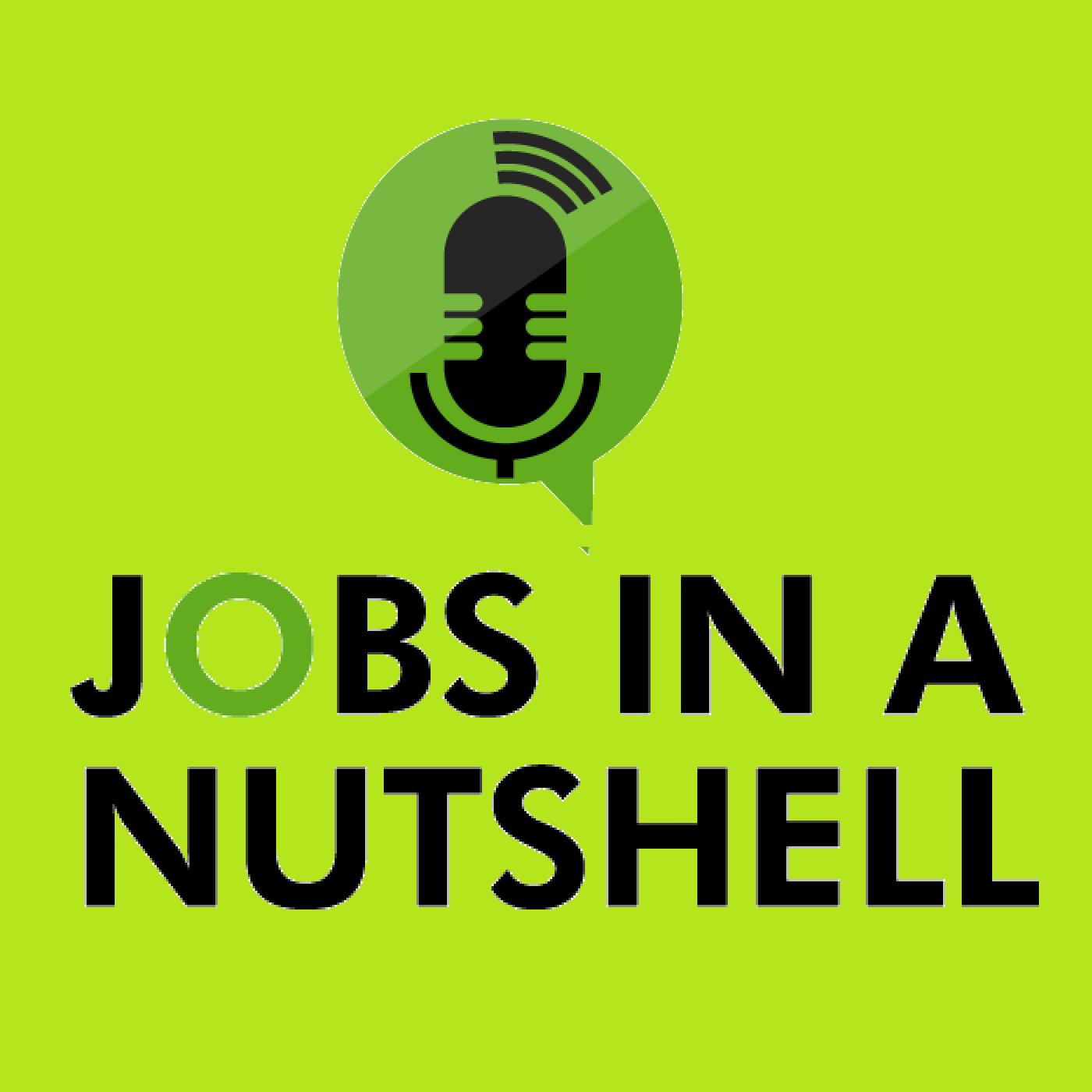 Jobs in a Nutshell