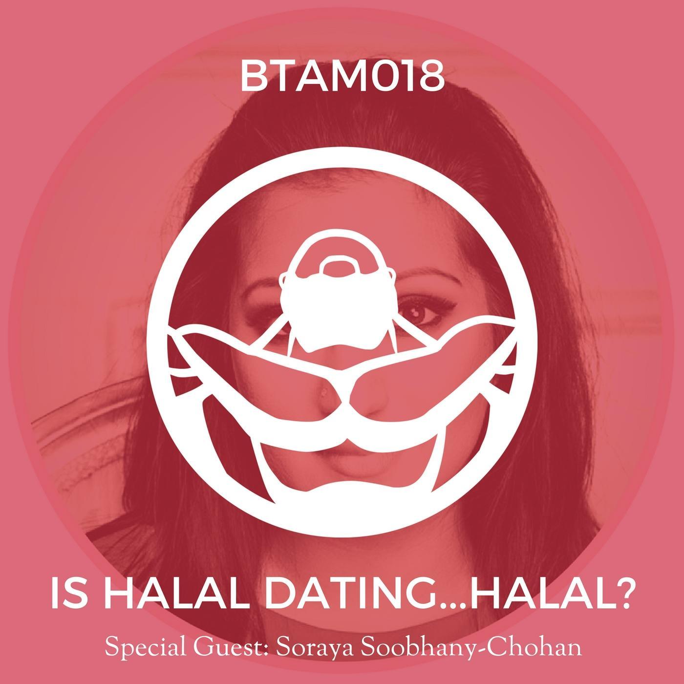 Is Halal Dating   Halal? (Special Guest: Soraya Soobhany Chohan)