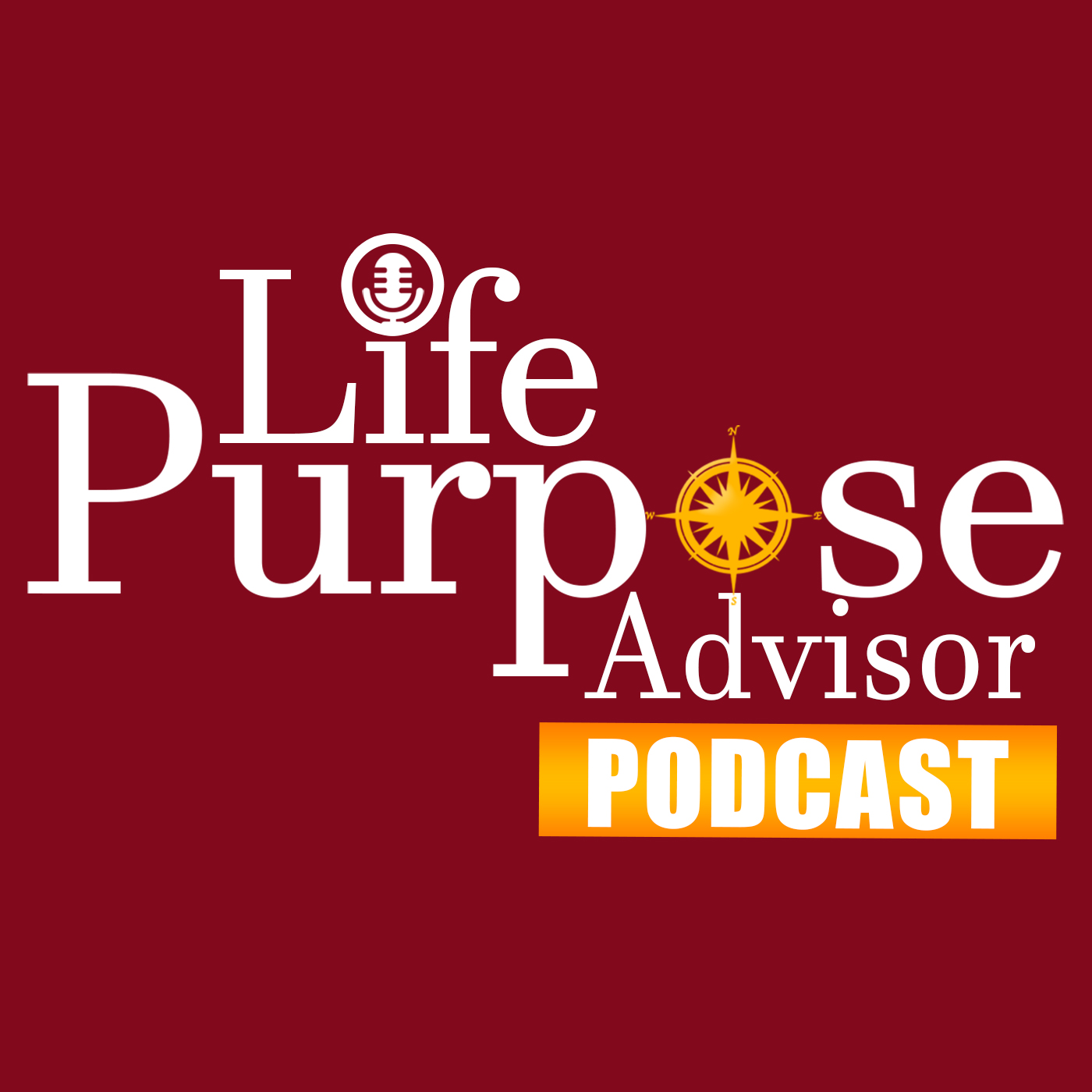 The Life Purpose Advisor Podcast with Angie Swartz