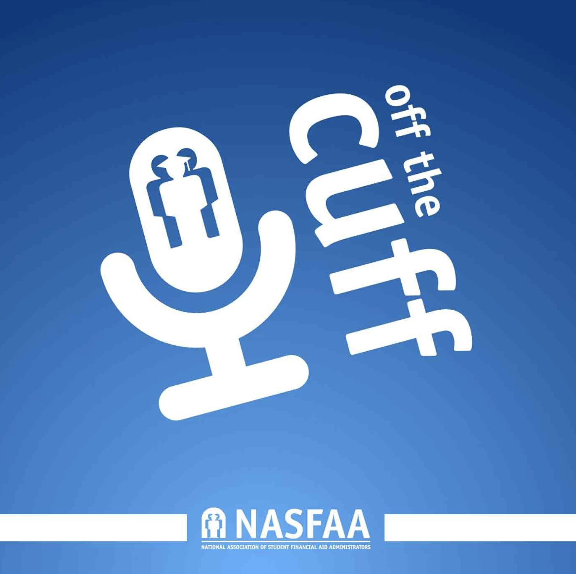 NASFAA's Off the Cuff Podcast | Podbay