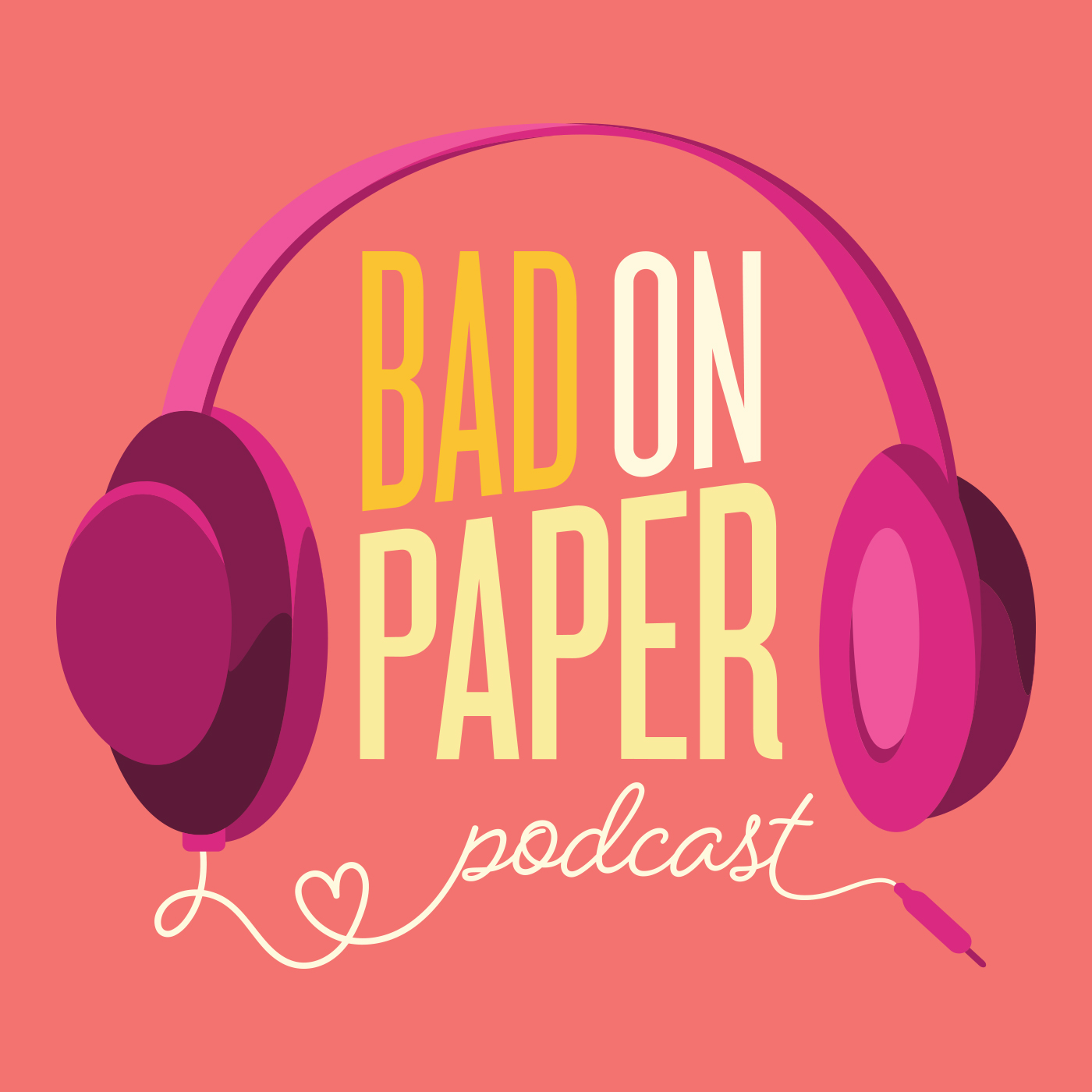 Bad On Paper | Listen via Stitcher for Podcasts