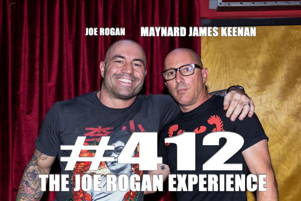 The Joe Rogan Experience #412 - Maynard James Keenan