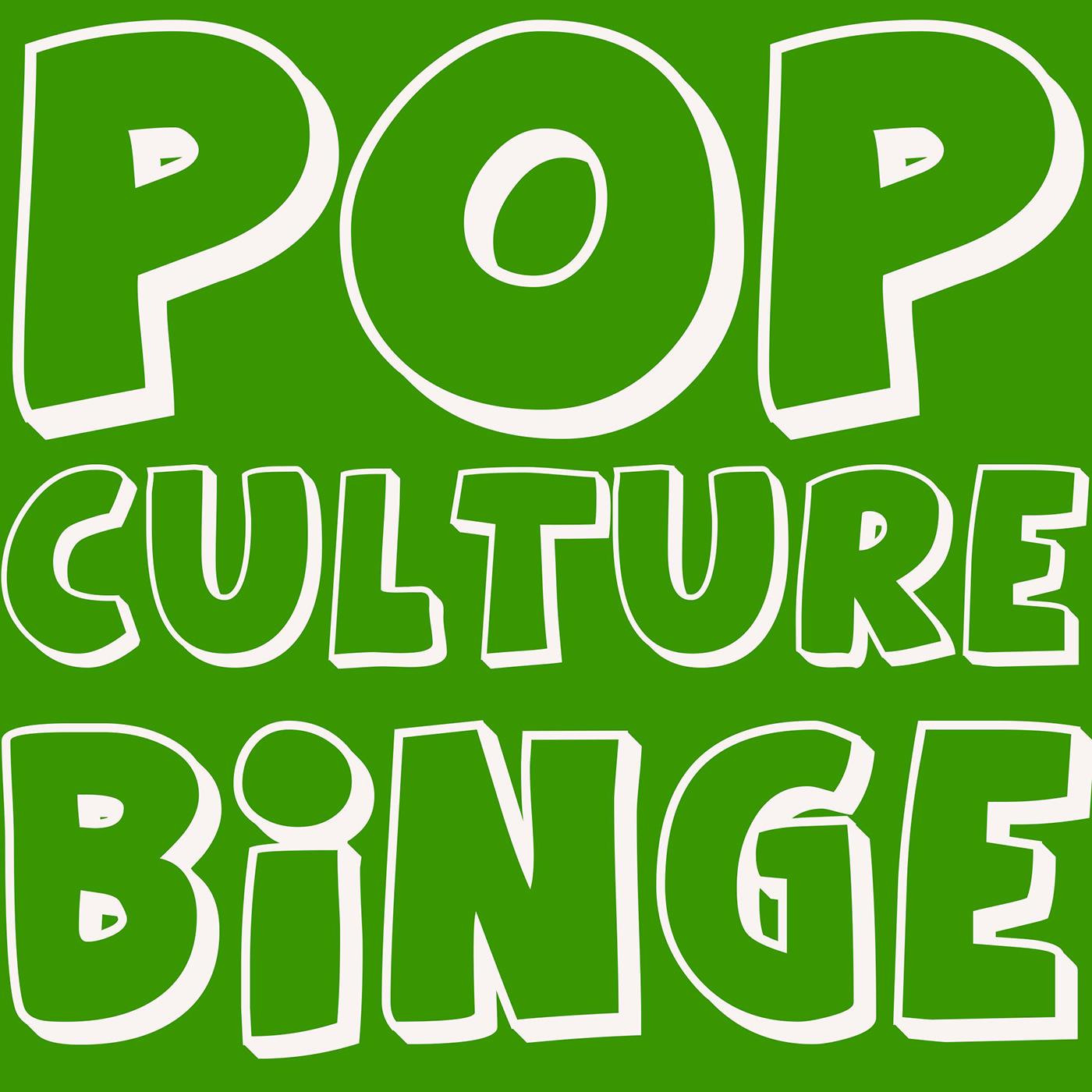 Pop Culture Binge Podcast
