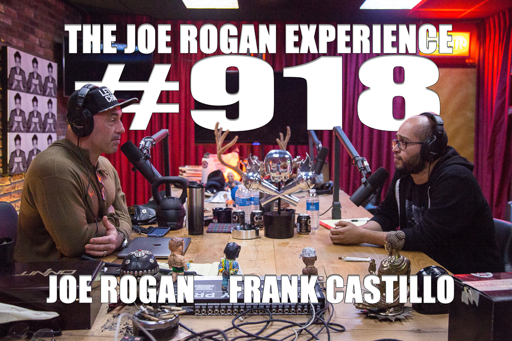The Joe Rogan Experience #918 - Frank Castillo