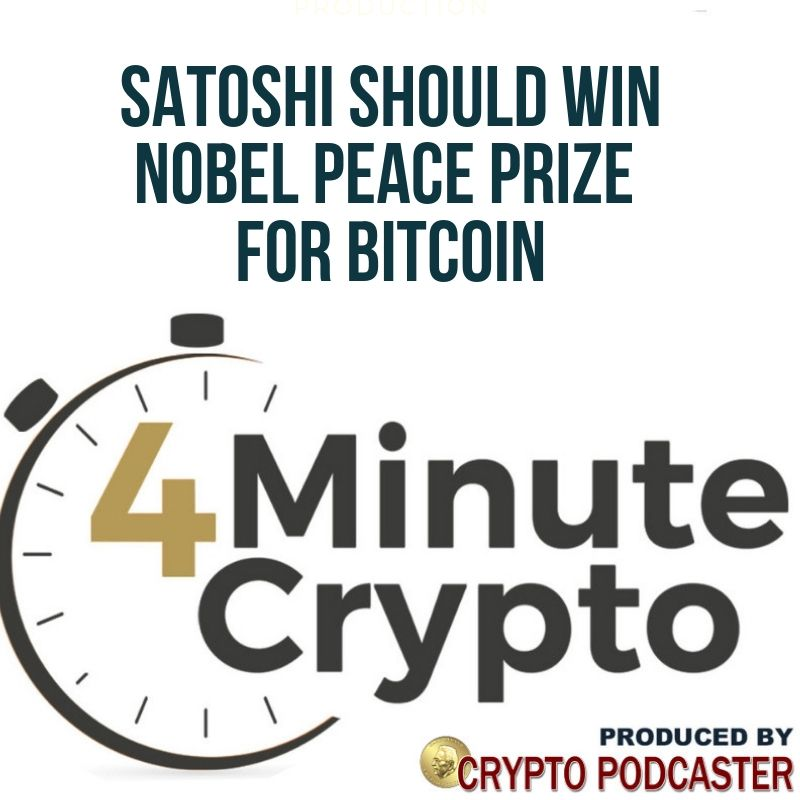 Satoshi Should Win The Nobel Peace Prize
