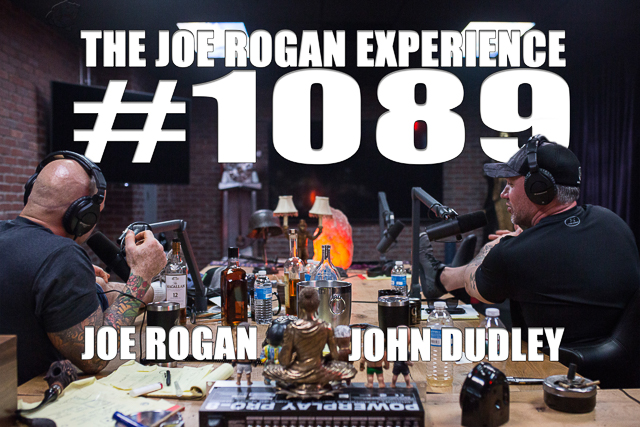 The Joe Rogan Experience #1089 - John Dudley